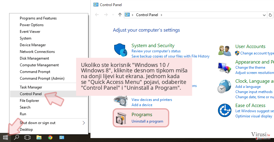 Ukoliko ste korisnik 'Windows 10 / Windows 8', kliknite desnom tipkom miša na donji lijevi kut ekrana. Jednom kada se 'Quick Access Menu' pojavi, odaberite 'Control Panel' i 'Uninstall a Program'.