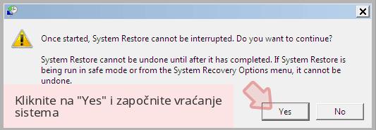 Kliknite na 'Yes' i započnite vraćanje sistema